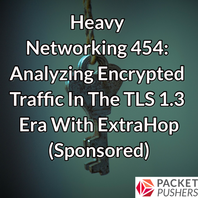 Heavy Networking with ExtraHop