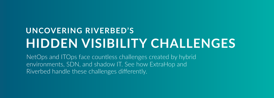 ExtraHop vs. Riverbed Infographic