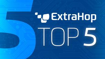 ExtraHop-Top5